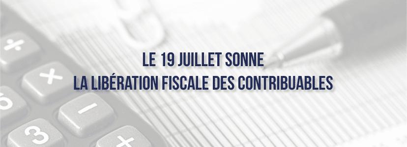 Le 19 juillet sonne la libération fiscale des contribuables