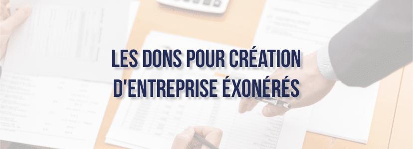 Les dons pour création d'entreprise exonérés
