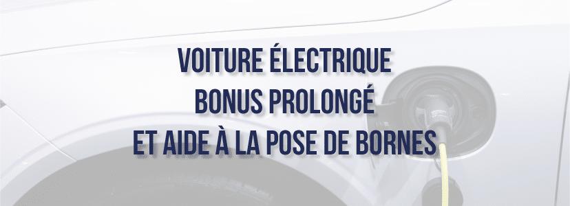 Voiture électrique : bonus prolongé et aide à la pose de bornes